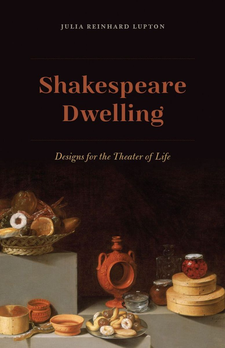 Shakespeare Dwelling: Designs for the Theater of Life, Julia Reinhard Lupton / Fot. Materiały prasowe