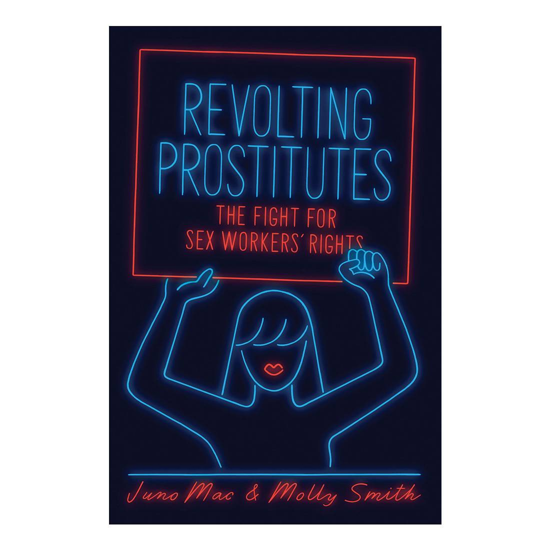 """Revolting Prostitutes. The Fight for Sex Workers' Right"", Juno Mac i Molly Smith (Fot. Materiały prasowe)"